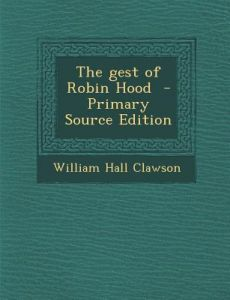 The Gest of Robin Hood by William Hall Clawson - Paperback