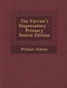 The Farrier's Dispensatory by William Gibson - Paperback