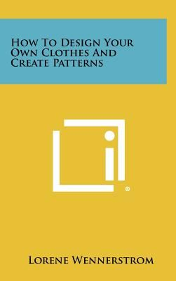 How To Design Own Clothing Line | How To Design Your Own Clothes And Create Patterns By Lorene