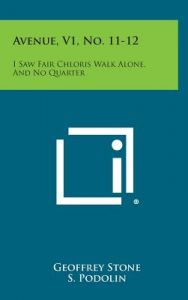 Avenue, V1, No. 11-12: I Saw Fair Chloris Walk Alone, and No Quarter by Geoffrey Stone, S. Podolin, Merrill Moore - Hardcover