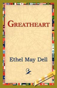 Greatheart by Ethel May Dell, 1stworld Library - Paperback