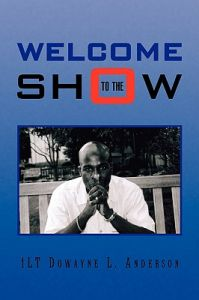 Welcome to the Show by 1lt Dowayne L. Anderson - Paperback