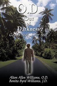 O.D. Out of Darkness: God Is Real ... for Real by Alton Allen Williams, Bonita Byrd Williams - Hardcover