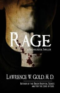 Rage: A Forensic Mystery and Suspense Thriller by Lawrence W. Gold M. D., Dawne Dominique, Donna Eastman - Paperback