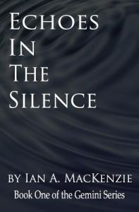 Echoes in the Silence by Ian a. MacKenzie - Paperback