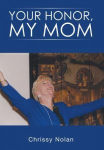 Your Honor, My Mom by Chrissy Nolan - Hardcover