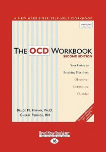 The Ocd Workbook: Your Guide to Breaking Free from Obsessive-Compulsive Disorder (Easyread Large Edition) 16st Edition  by Bruce M. Hyman Ph. D., Cherry Pedrick R. N. - Paperback