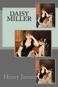 a literary analysis of daisy miller by henry james