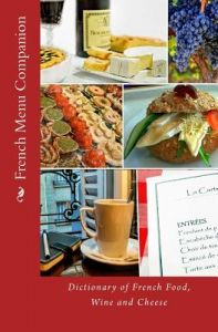 French Menu Companion: Dictionary of French Food, Wine and Cheese by T. William Walker - Paperback