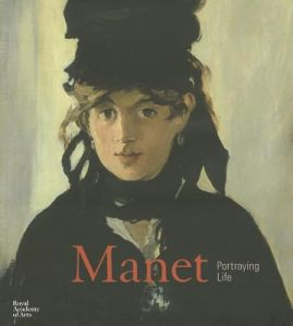 Manet: Portraying Life: Portraying Life by Maryanne Stevens, Colin B. Bailey, Stephane Guegan - Hardcover