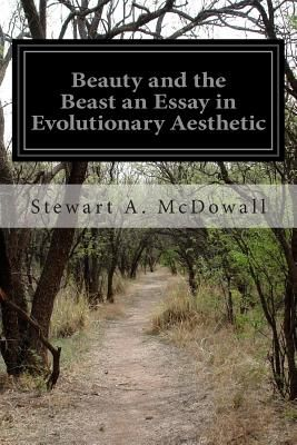 High School Scholarship Essay Examples Beauty And The Beast An Essay In Evolutionary Aesthetic By Stewart A  Mcdowall  Paperback Public Health Essay also Sample Essay Thesis Beauty And The Beast An Essay In Evolutionary Aesthetic By Stewart A  A Modest Proposal Ideas For Essays