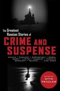 The Greatest Russian Stories of Crime and Suspense by Otto Penzler - Paperback