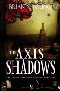 The Axis of Shadows by Brian N. Young, Kim Richards, Dawne Dominique - Paperback