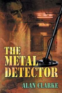 The Metal Detector by Alan Clarke - Paperback