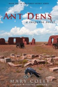 Ant Dens: A Suspense Novel by Mary Coley - Paperback