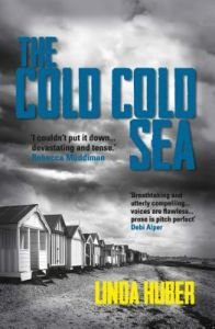 The Cold Cold Sea: Page-Turning Crime Drama Full of Suspense by Linda Huber - Paperback