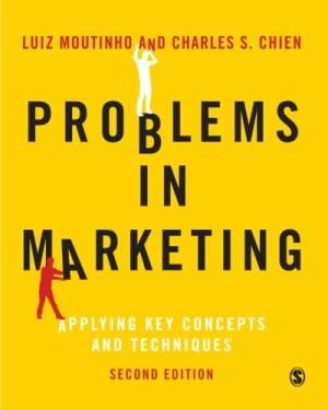 Problems In Marketing, Applying Key Concepts And Techniques, 2E By Mountinho 2nd Edition by Luiz Moutinho
