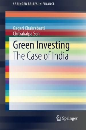 Green Investing,The Case Of India, by Gagari Chakrabarti