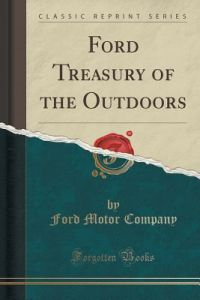 Ford Treasury of the Outdoors (Classic Reprint) by Ford Motor Company - Paperback