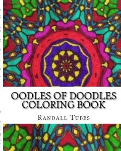 Oodles Of Doodles Coloring Book Volume 1 To Relieve Stress And Relax By Randall Tubbs