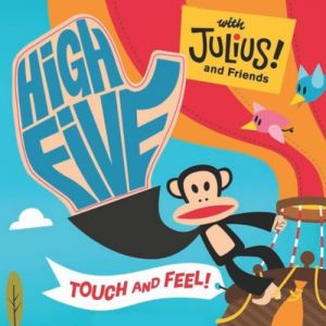 High Five with Julius! and Friends by Paul Frank - Hardcover