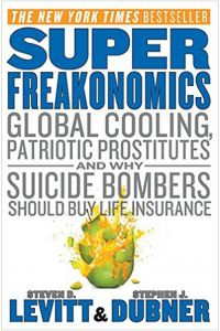 Super Freakonomics by Steven D. Levitt and Stephen J. Dubner - Paperback