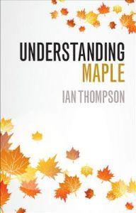 Understanding Maple by Ian Thompson - Paperback