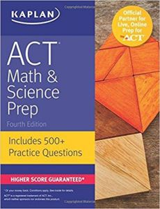 ACT Math & Science Prep: Includes 500+ Practice Questions (Kaplan Test Prep) Paperback