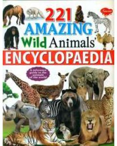 221 Amazing Wild Animals Encyclopedia - Paperback