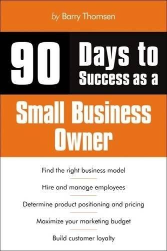 90 Days to Success as a Small Business Owner ,Ed. :1