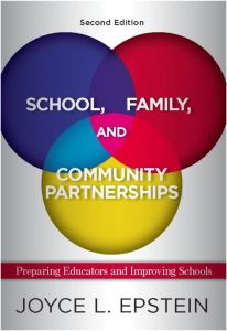 School, Family and Community Partnerships by Joyce L. epstein