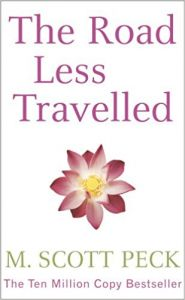 The Road Less Travelled: A New Psychology of Love, Traditional Values and Spiritual Growth by M. Scott Peck - Paperback