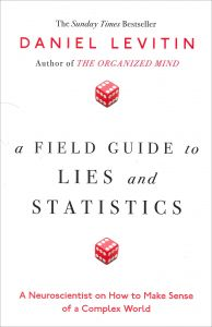 A Field Guide to Lies and Statistics A Neuroscientist on How to Make Sense of a Complex World by Daniel Levitin - Paperback