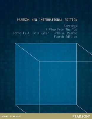 Strategy: A View from the Top: Pearson New International Edition ,Ed. :4