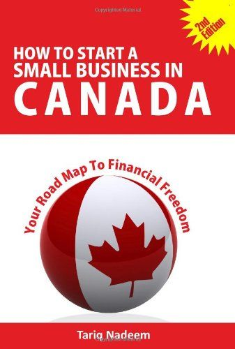How to Start a Small Business in Canada - Your Road Map to Financial