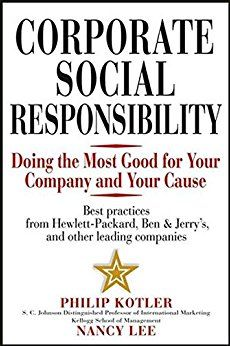 Corporate Social Responsibility: Doing The Most Good For Your Company And Your Cause Hc.