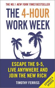 The 4 Hour Work Week Escape 9 5 Live Anywhere And Join New Rich