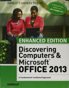 Bundle Enhanced Discovering Computers Microsoft Office 2013 A Combined Fundamental Approach 365 180 Day Trial 1 Term 6 Months