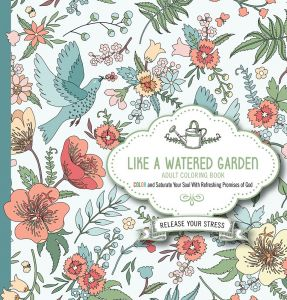 Like A Watered Garden Adult Coloring Book Color And Saturate Your Soul With Refreshing Promises Of God