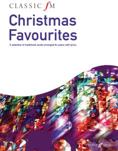 classic fm christmas favorites a selection of traditional carols arranged for piano with lyrics faber edition classic fm - Classic Christmas Favorites