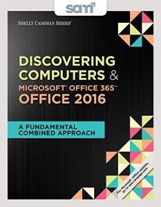 Bundle Shelly Cashman Series Discovering Computers Microsoft Office 365 2016 A Fundamental Combined Approach LMS Integrated SAM