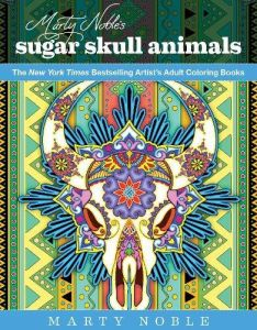 Marty Nobles Sugar Skull Animals New York Times Bestselling Artists Adult Coloring Books