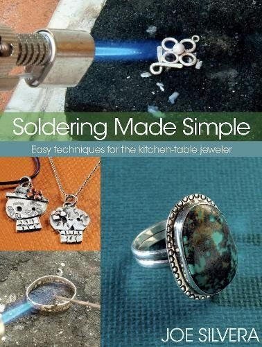 Soldering Made Simple: Easy techniques for the kitchen-table jeweler   Souq - UAE