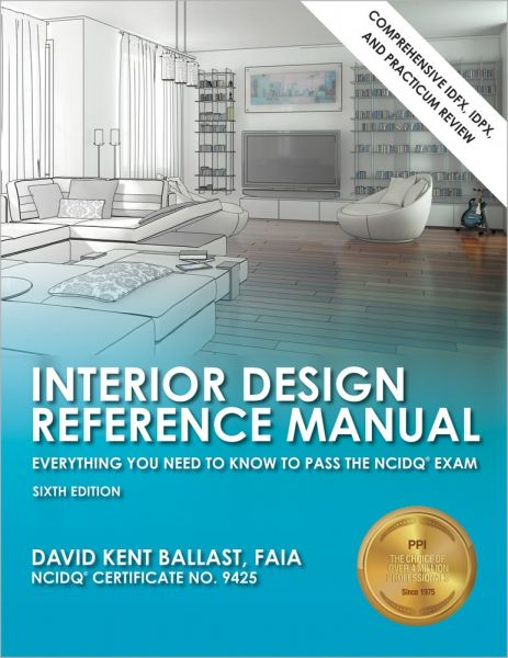 Interior Design Reference Manual Everything You Need To Know Pass The NCIDQ Exam 6th Ed