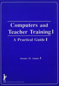 Computers And Teacher Training A Practical Guide