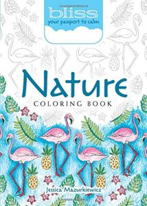 BLISS Nature Coloring Book Your Passport To Calm Adult