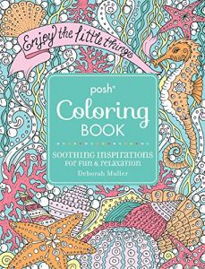 Posh Adult Coloring Book Soothing Inspirations For Fun Re By Deborah