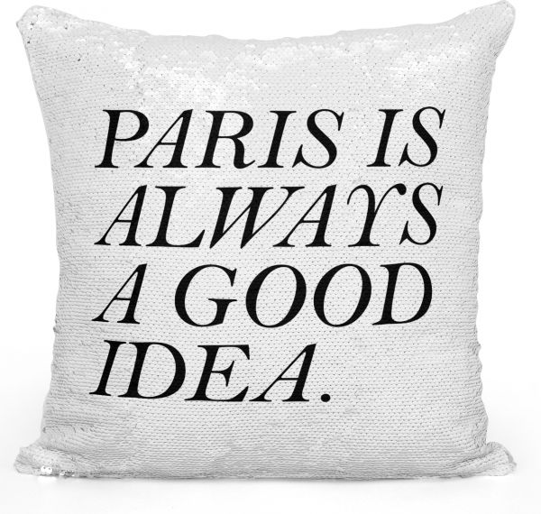Sequin Throw Pillow Paris Is Always A Good Ideas Pillow Printed