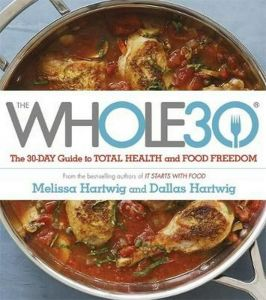 Whole 30 : The official 30-day Full-colour guide to total health and food freedom