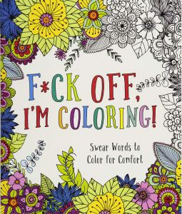 Fck Off Im Coloring Swear Words To Color For Comfort